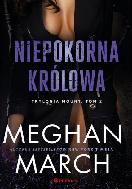 Niepokorna królowa Trylogia Mount Tom 2 - Meghan March | okładka