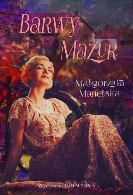 Barwy Mazur - Małgorzata Manelska | okładka