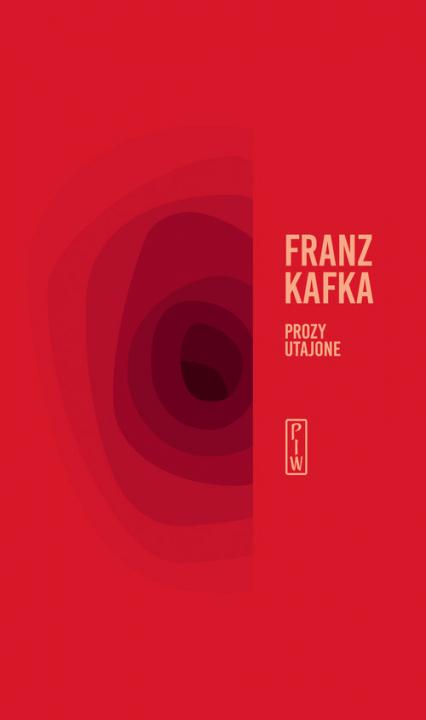 Prozy utajone - Franz Kafka | okładka