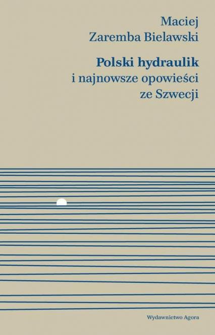 Polski hydraulik i najnowsze opowieści ze Szwecji - Zaremba Bielawski Maciej   okładka
