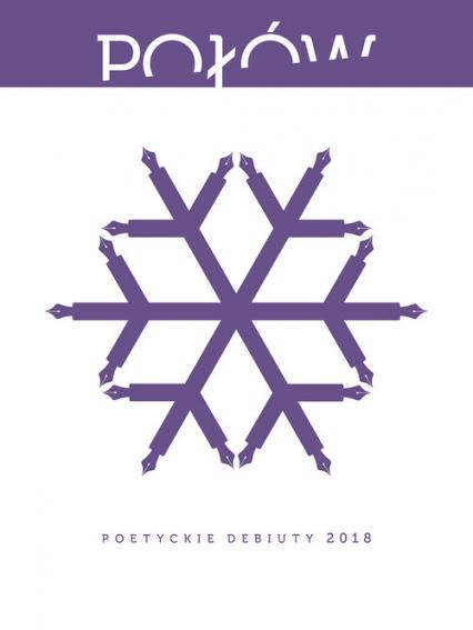 Połów Poetyckie debiuty 2018 - Halber Maria, Pierzchliński Marcin, Podlaski  | okładka