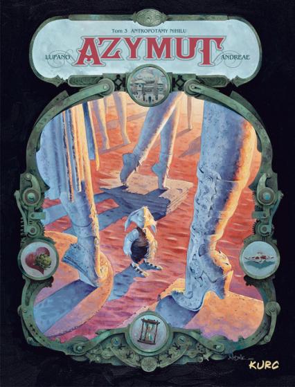 Azymut tom 3 Antropotamy Nihilu - Lupano Wilfrid, Andreae Jean-Baptiste | okładka