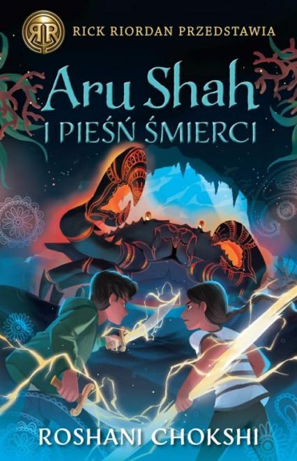 Aru Shah i pieśń śmierci Kroniki Pandawów Tom 2 - Roshani Chokshi | okładka