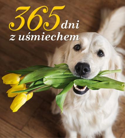 365 dni z uśmiechem - zbiorowa praca   okładka