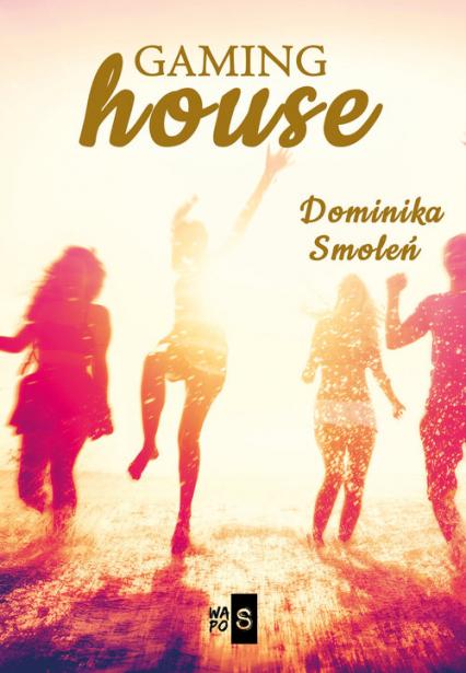 Gaming house - Dominika Smoleń | okładka