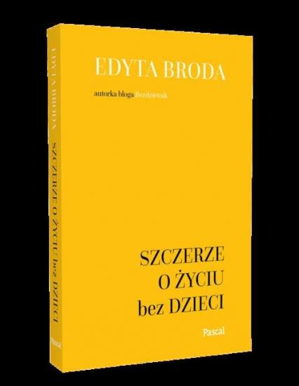 Szczerze o życiu bez dzieci - Edyta Broda | okładka