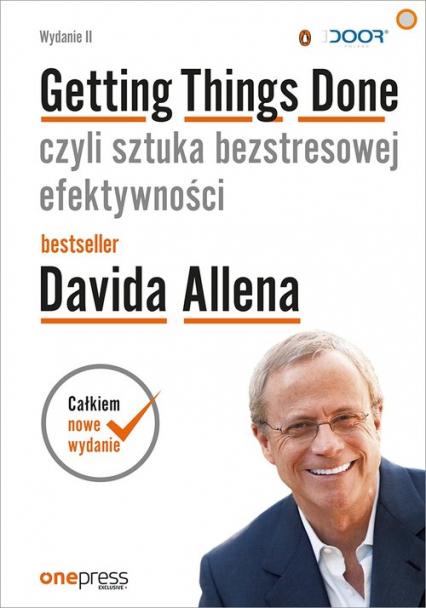 Getting Things Done czyli sztuka bezstresowej efektywności - David Allen | okładka