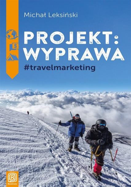 Projekt wyprawa #travelmarketing - Michał Leksiński | okładka