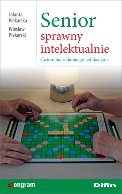 Senior sprawny intelektualnie Ćwiczenia, zadania, gra edukacyjna - Piekarska Jolanta, Piekarski Wiesław | okładka