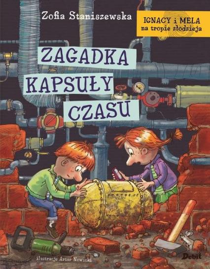 Ignacy i Mela na tropie złodzieja Zagadka kapsuły czasu - Zofia Staniszewska | okładka