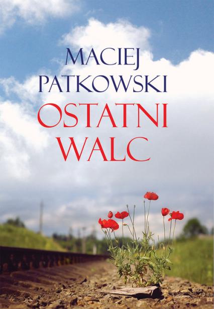 Ostatni walc - Maciej Patkowski   okładka