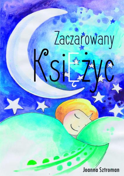 Zaczarowany księżyc - Joanna Sztroman | okładka