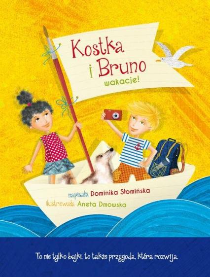 Kostka i Bruno Wakacje! - Dominika Słomińska | okładka