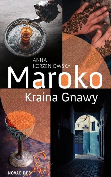 Maroko Kraina Gnawy - Anna Korzeniowska | okładka