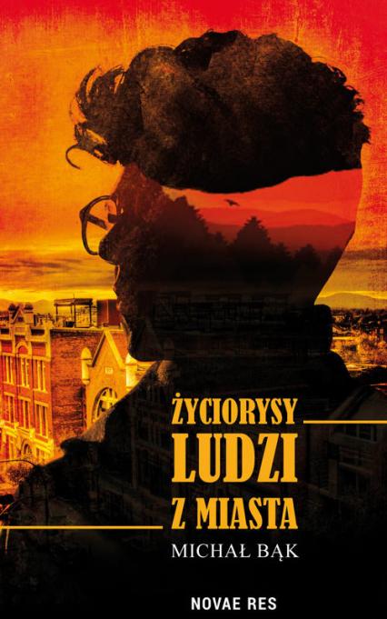 Życiorysy ludzi z miasta - Michał Bąk | okładka