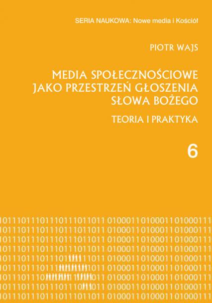 Media społecznościowe jako przestrzeń głoszenia słowa Bożego Teoria i praktyka - Piotr Wajs   okładka