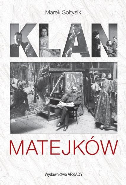 Klan Matejków - Marek Sołtysik | okładka