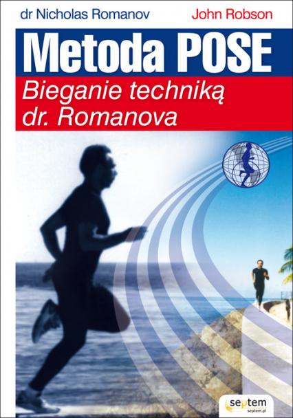 Metoda Pose Bieganie techniką dr. Romanova - Romanov Nicholas, Robson John | okładka