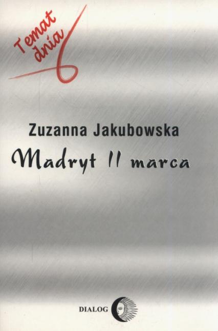 Madryt 11 marca - Zuzanna Jakubowska | okładka