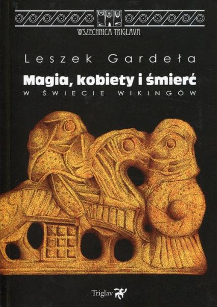 Magia, kobiety i śmierć w świecie Wikingów - Leszek Gardeła   okładka