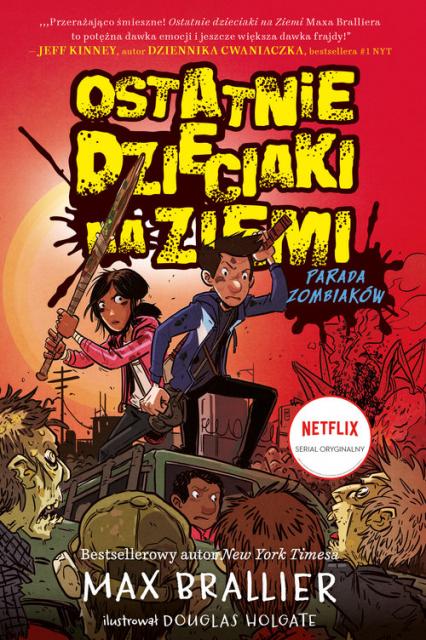 Ostatnie dzieciaki na Ziemi Tom 2 Parada zombiaków - Max Brallier | okładka