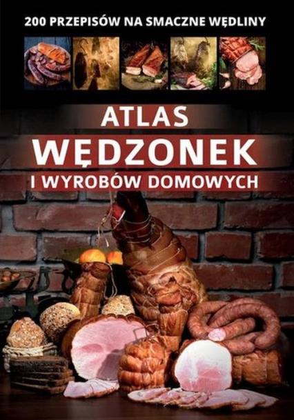Atlas wędzonek i wyrobów domowych - Marta Szydłowska | okładka