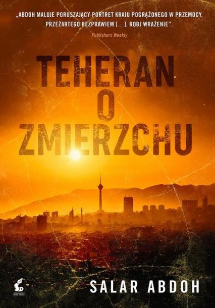 Teheran o zmierzchu - Salar Abdoh   okładka
