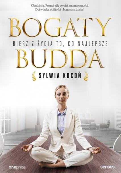 Bogaty Budda Bierz z życia to, co najlepsze - Sylwia Kocoń | okładka