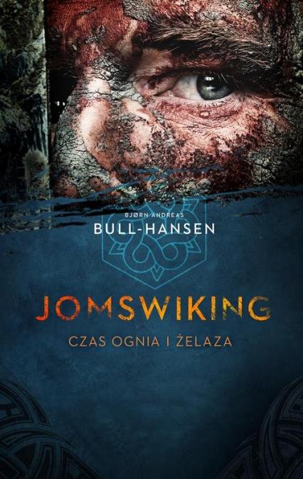 Jomswiking Jomswiking. Czas ognia i żelaza - Bull-Hansen Bjorn Andreas | okładka