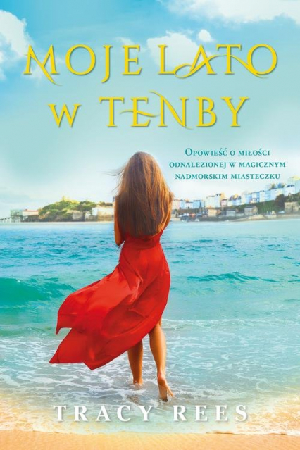 Moje lato w Tenby - Tracy Rees | okładka