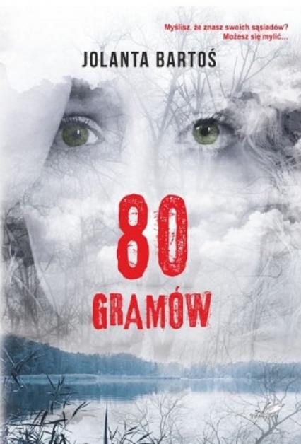 80 gramów - Jolanta Bartoś | okładka