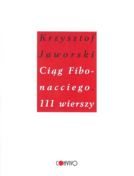 Ciąg Fibonacciego. 111 wierszy - Krzysztof Jaworski | okładka