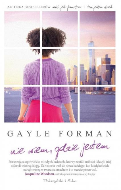 Nie wiem, gdzie jestem - Gayle Forman | okładka