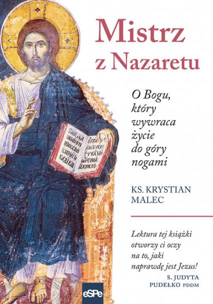 Mistrz z Nazaretu O Bogu, który wywraca życie do góry nogami - Krystian Malec | okładka