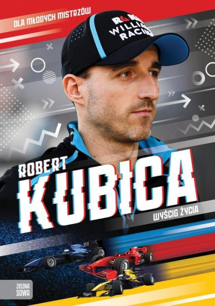 Robert Kubica Wyścig życia - Skórzewska Agnieszka, Słoński Marcin | okładka