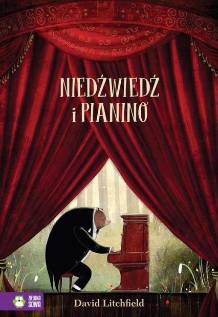 Niedźwiedź i pianino - David Litchfield | okładka