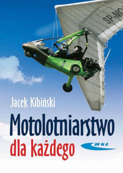 Motolotniarstwo dla każdego - Jacek Kibiński | okładka