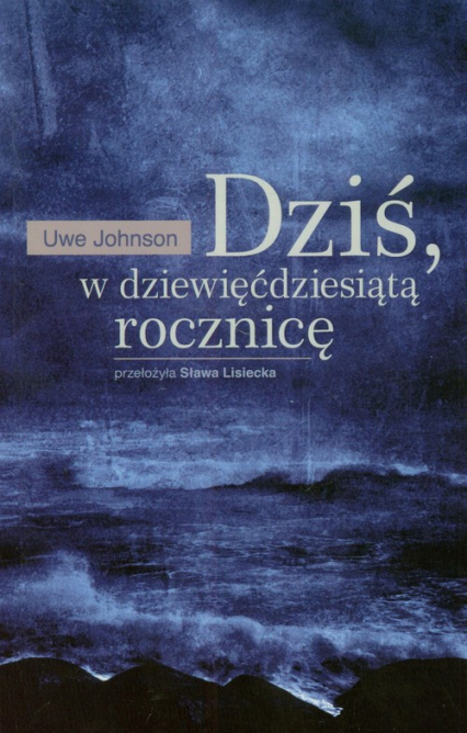 Dziś w dziewięćdziesiątą rocznicę - Uwe Johnson | okładka