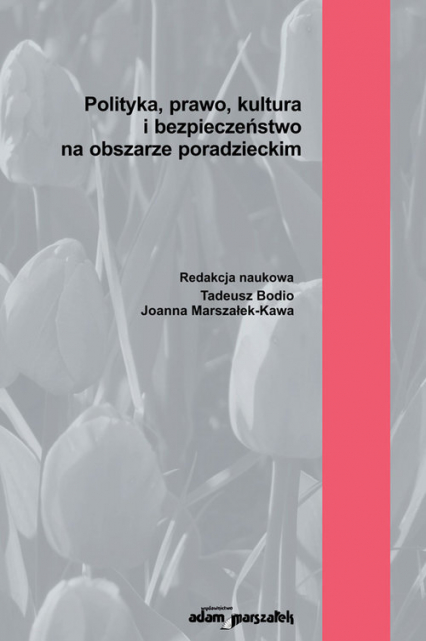 Polityka, prawo, kultura i bezpieczeństwo na obszarze poradzieckim - (red.)Tadeusz Bodio, Joanna Marszałek-Kawa, | okładka