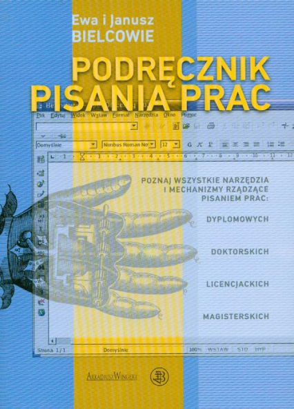 Podręcznik pisania prac albo technika pisania po polsku - Bielcow Ewa, Bielcow Janusz   okładka