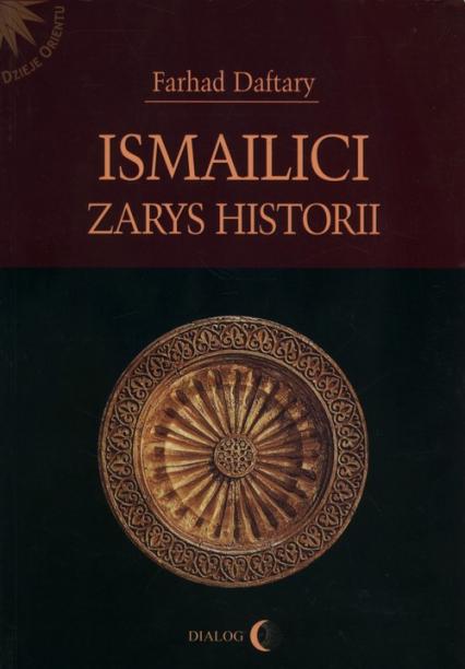 Ismailici Zarys historii - Farhad Daftary | okładka