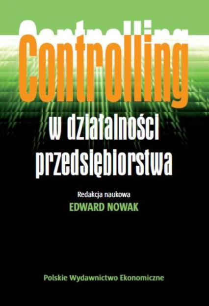 Controlling w działalności przedsiębiorstwa - Edward Nowak | okładka