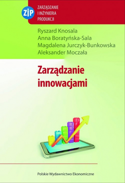 Zarządzanie innowacjami - Knosala Ryszard, Boratyńska-Sala Anna, Jurczyk-Bunkowska Magdalena   okładka