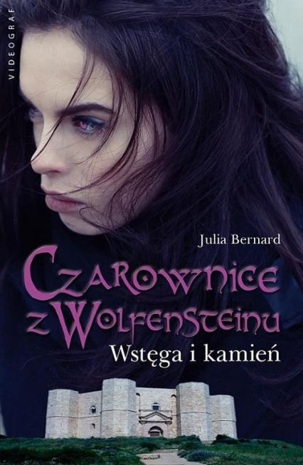 Czarownice z Wolfensteinu Tom 2 Wstęga i kamień - Julia Bernard   okładka