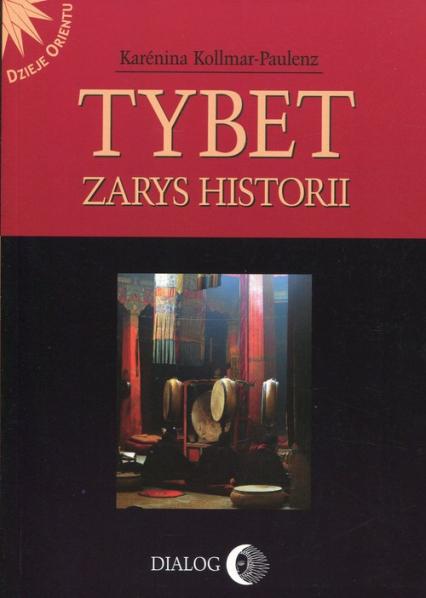 Tybet Zarys historii - Karenina Kollmar-Paulenz | okładka