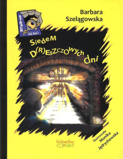 Siedem d(r)eszczowych dni - Barbara Szelągowska | okładka