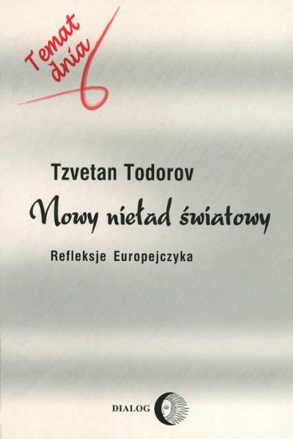 Nowy nieład światowy Refleksje Europejczyka - Tzvetan Todorov | okładka