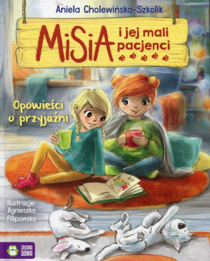 Misia i jej mali pacjenci Opowieści o przyjaźni - Aniela Cholewińska-Szkolik   okładka