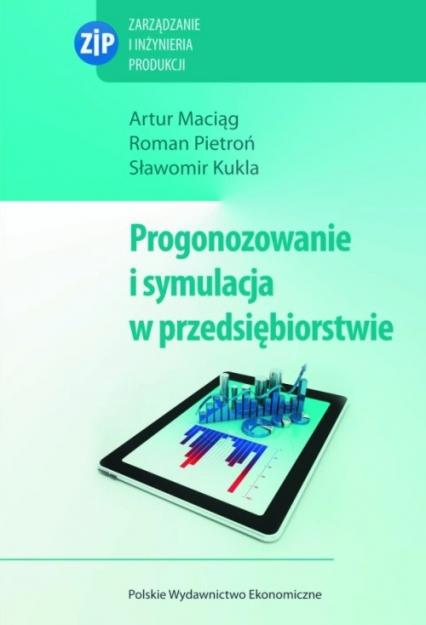 Prognozowanie i symulacja w przedsiębiorstwie z płytą CD - Maciąg Artur, Pietroń Roman, Kukla Sławomir   okładka