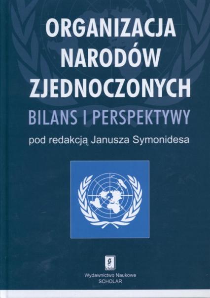 Organizacja Narodów Zjednoczonych Bilans i perspektywy -  | okładka